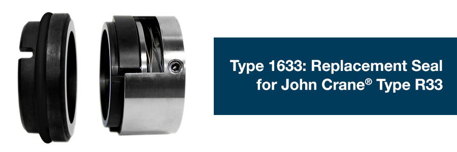 Type 1633: Mechanical Seal for John Crane® Type R33